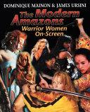 Modern Amazons: Warrior Women on Screen