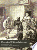 The Works of William Shakespeare  King Henry VI  pt  II III  King Henry VI  condensed by Charles Kemble  The taming of the shrew  A midsummer night s dream  King Richard II