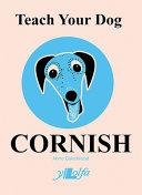 Teach Your Dog Cornish