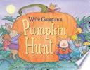 We re Going on a Pumpkin Hunt
