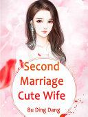 Second Marriage Cute Wife [Pdf/ePub] eBook