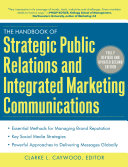 The Handbook of Strategic Public Relations and Integrated Marketing Communications  Second Edition