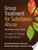 """Group Treatment for Substance Abuse, Second Edition: A Stages-of-Change Therapy Manual"" by Mary Marden Velasquez, Cathy Crouch, Nanette Stokes Stephens, Carlo C. DiClemente"