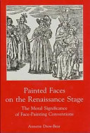 Painted Faces on the Renaissance Stage