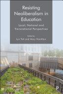 Resisting Neoliberalism in Education