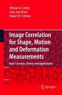 Image Correlation for Shape  Motion and Deformation Measurements