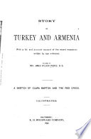 Story of Turkey and Armenia with a Full and Accurate Account of the Recent Massacres Written by Eye-witnesses ...