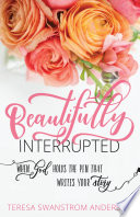 Beautifully Interrupted