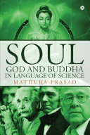 Soul  God and Buddha in Language of Science