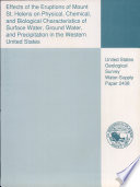 Effects of the Eruptions of Mount St  Helens on Physical  Chemical  and Biological Characteristics of Surface Water  Ground Water  and Precipitation in the Western United States