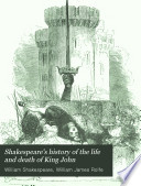 Shakespeare S History Of The Life And Death Of King John
