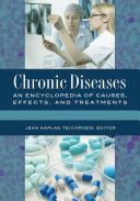 Chronic Diseases  An Encyclopedia of Causes  Effects  and Treatments  2 volumes