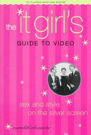 The It Girl s Guide to Video