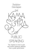The Kama Sutra Of Public Speaking