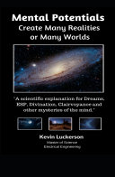 Mental Potentials Create Many Realities or Many Worlds Book