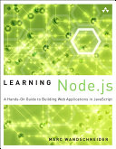 Learning Node.js: A Hands-On Guide to Building Web Applications in ...