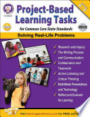 Project-Based Learning Tasks for Common Core State Standards, Grades 6 - 8
