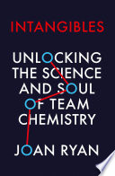 Intangibles  Unlocking the Science and Soul of Team Chemistry Book