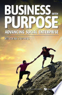 Business With Purpose: Advancing Social Enterprise