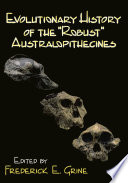 Evolutionary History Of The Robust Australopithecines Book PDF