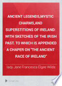 Ancient Legends mystic Charms and Superstitions of Ireland Book