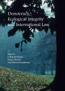 Democracy  Ecological Integrity and International Law