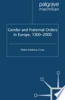 Gender And Fraternal Orders In Europe 1300 2000