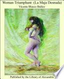 Woman Triumphant   La Maja Desnuda