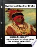 Indian Biography, Containing the Lives of More Than Two Hundred Indian Chiefs ( 1832 )
