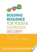 Building resilience for food and nutrition security  Highlights from the 2020 conference