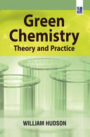 Green Chemistry  Theory and Practice Book