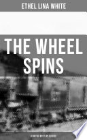 THE WHEEL SPINS  A British Mystery Classic