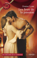 Les feux de la passion (Harlequin Les Historiques)