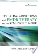 Treating Addictions With Emdr Therapy And The Stages Of Change Book