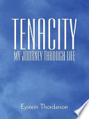 Tenacity  My Journey Through Life