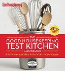 The Good Housekeeping Test Kitchen Cookbook Book PDF