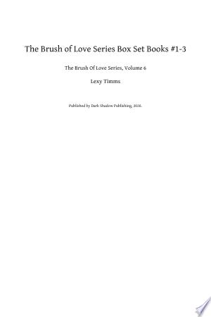 The Brush of Love Series Box Set Books #1-3