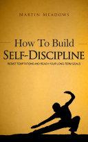 How to Build Self-Discipline [Pdf/ePub] eBook
