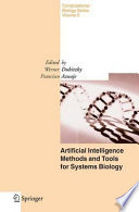 Artificial Intelligence Methods And Tools For Systems Biology Book PDF