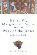 Henry VI  Margaret of Anjou and the Wars of the Roses