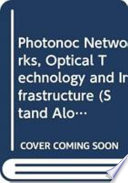 Photonic Networks, Optical Technology and Infrastructure