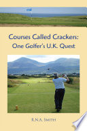 Courses Called Crackers  One Golfer   S U K  Quest