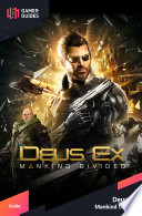 Deus Ex  Mankind Divided   Strategy Guide