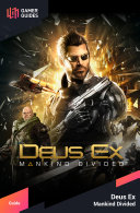 Deus Ex: Mankind Divided - Strategy Guide