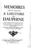 Mémoires pour servir à l'histoire de Dauphiné où l'on trouve les actes du transport de cette province à la couronne de France...
