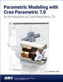 Parametric Modeling with Creo Parametric 7 0