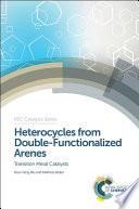 Heterocycles from Double Functionalized Arenes