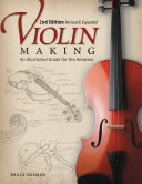 Violin Making  Second Edition Revised and Expanded