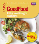 Good Food  Easy Weeknight Suppers