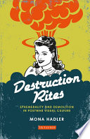 Destruction Rites  : Ephemerality and Demolition in Postwar Visual Culture